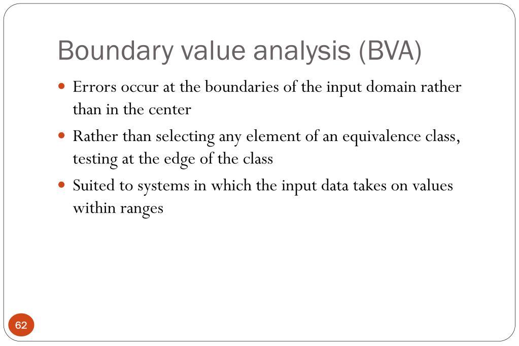Boundary value analysis (BVA)