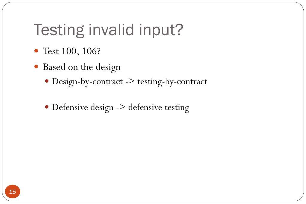 Testing invalid input?