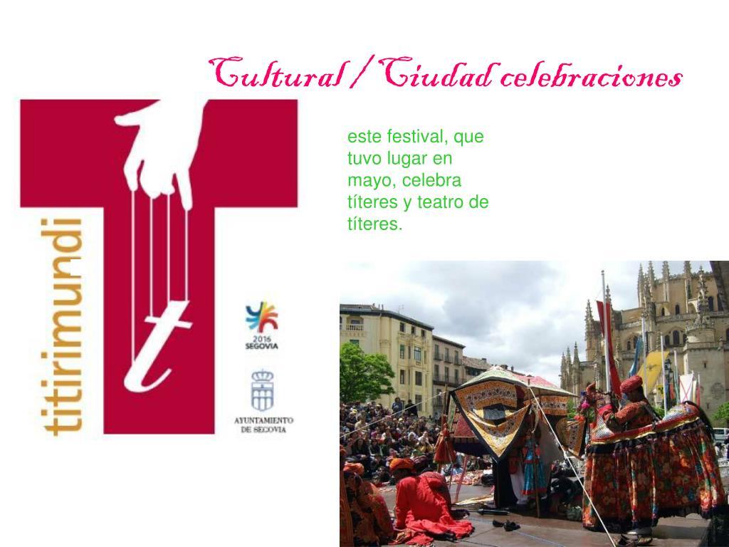 Cultural / Ciudad celebraciones