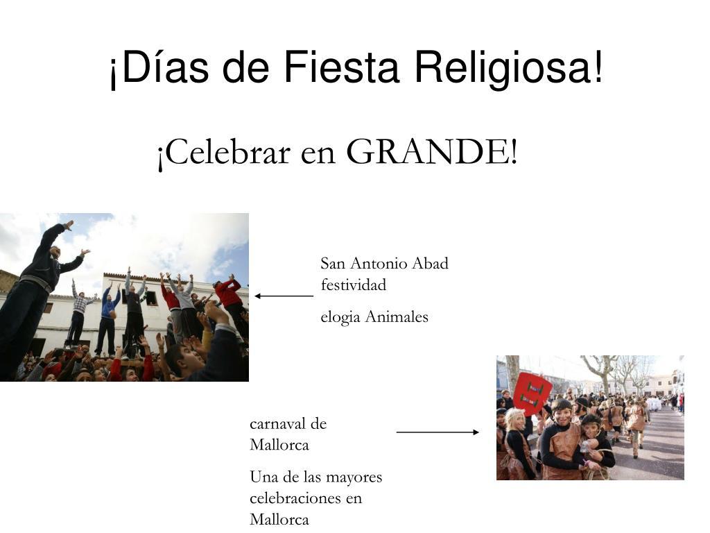 ¡Días de Fiesta Religiosa!
