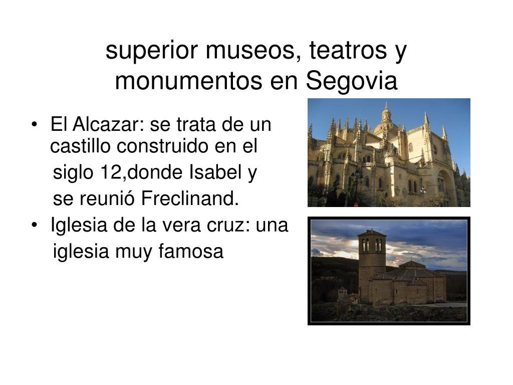superior museos, teatros y monumentos en Segovia