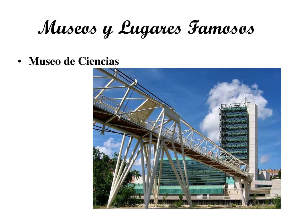 Museos y Lugares Famosos