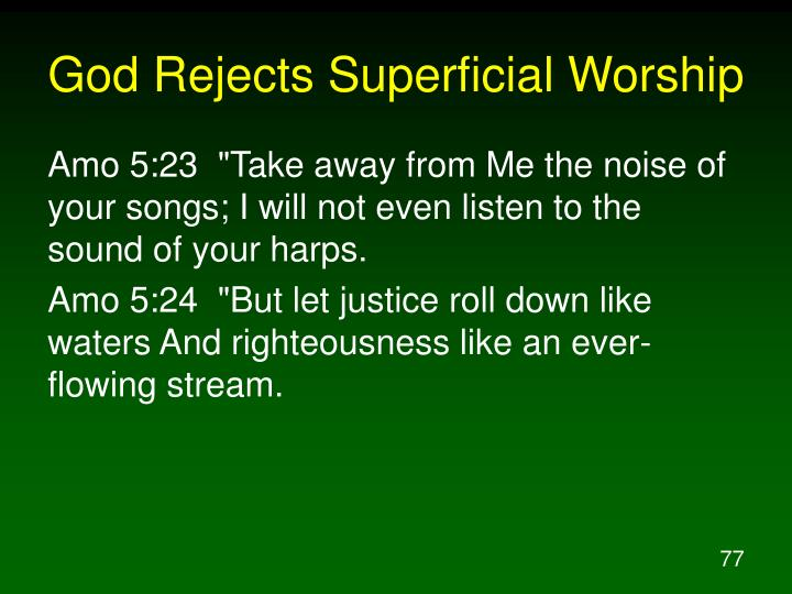God Rejects Superficial Worship