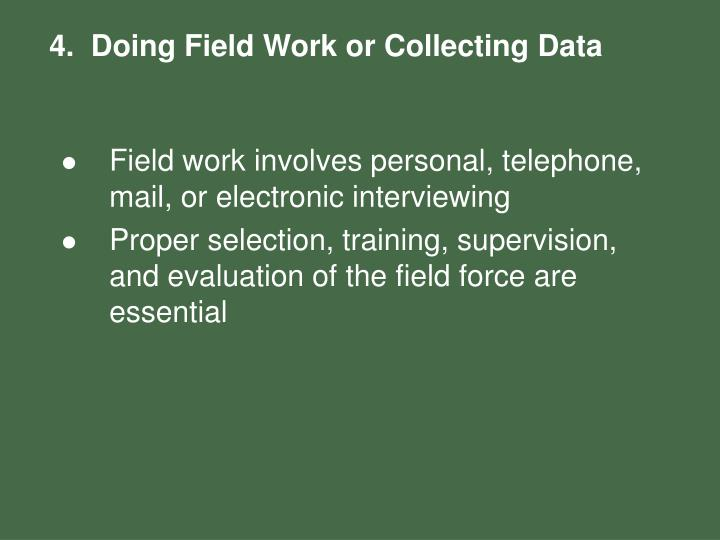 4.  Doing Field Work or Collecting Data