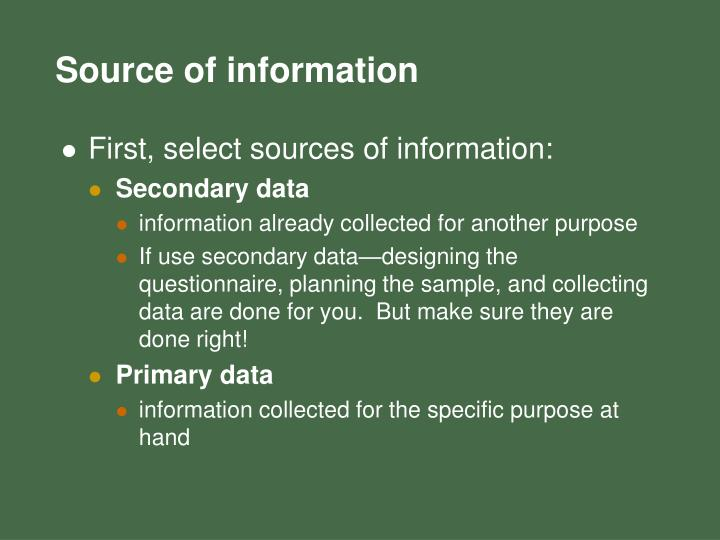 First, select sources of information: