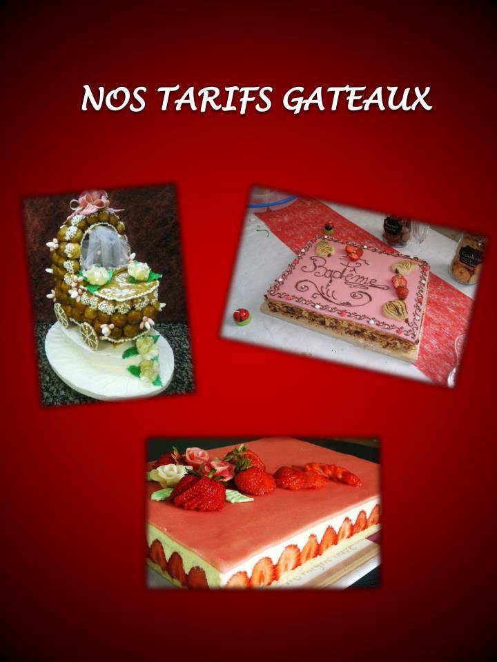 NOS TARIFS GATEAUX