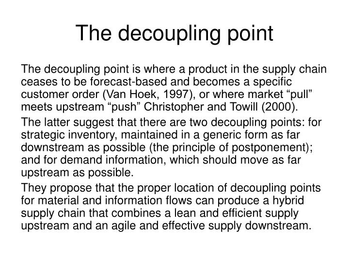 decoupling point in a supply chain 1 the effect of material and information decoupling points on supply chain collaboration artur swierczek department of business logistics university of economics in.
