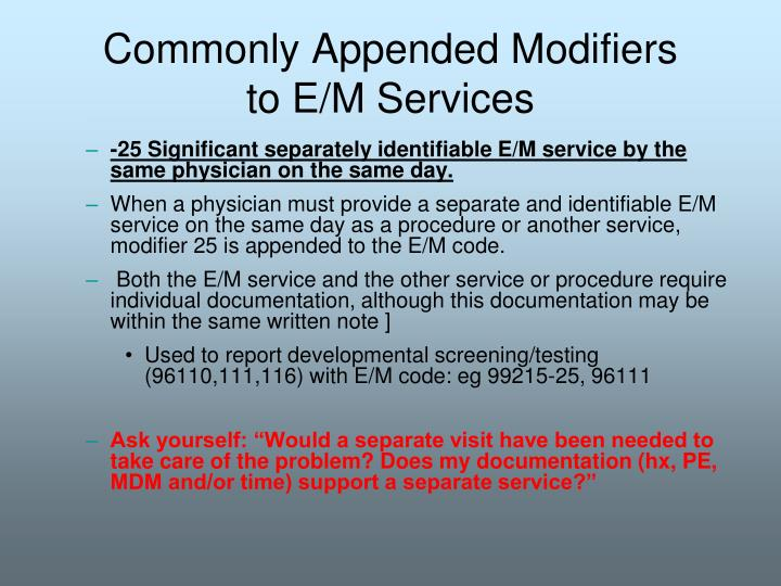 Commonly Appended Modifiers