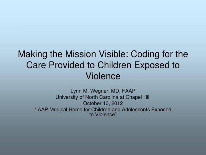 Making the mission visible coding for the care provided to children exposed to violence
