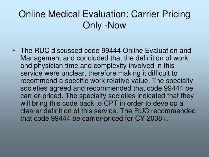 Online Medical Evaluation: Carrier Pricing Only -Now