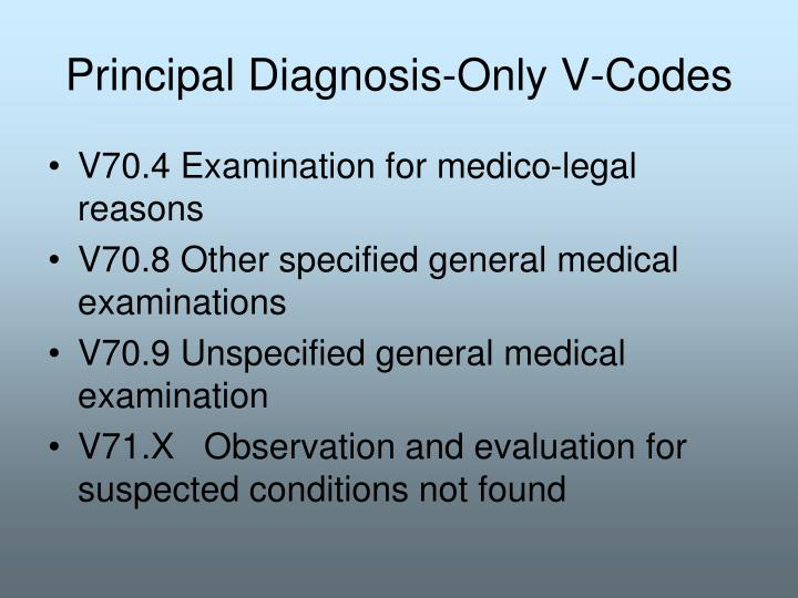 Principal Diagnosis-Only V-Codes