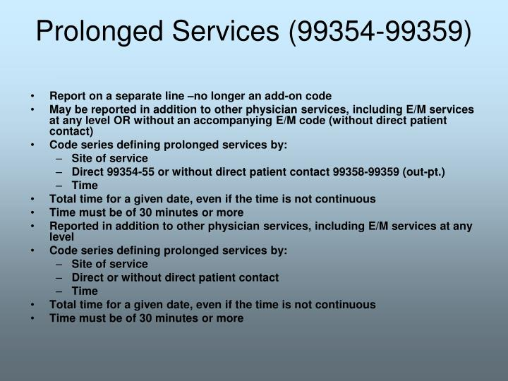 Prolonged Services (99354-99359)