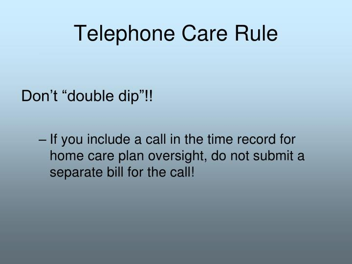 Telephone Care Rule