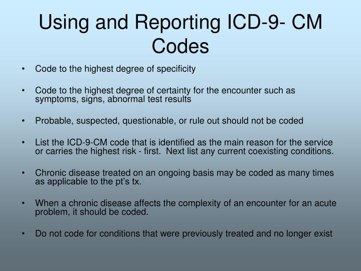 Using and Reporting ICD-9- CM Codes