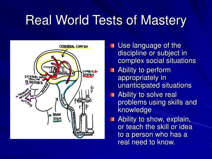 Real World Tests of Mastery