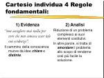 cartesio individua 4 regole fondamentali