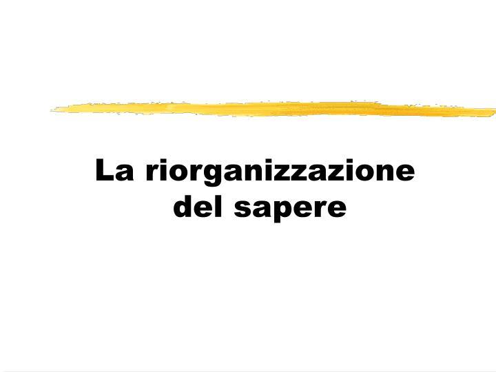 La riorganizzazione