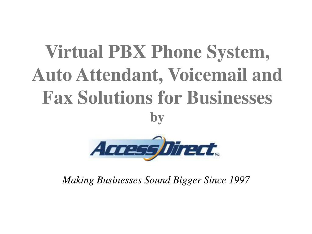 Virtual PBX Phone System, Auto Attendant, Voicemail and Fax Solutions for Businesses