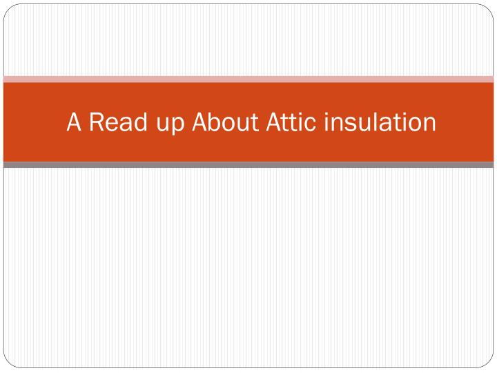 A read up about attic insulation