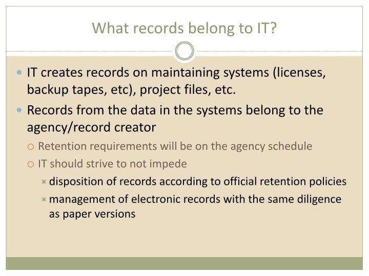 What records belong to IT?