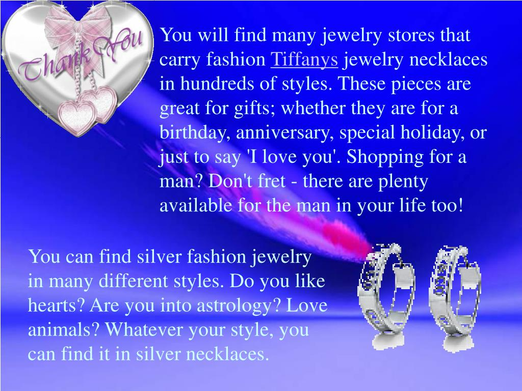 You will find many jewelry stores that carry fashion