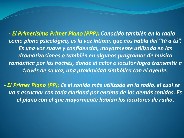 - El Primerísimo Primer Plano (PPP):