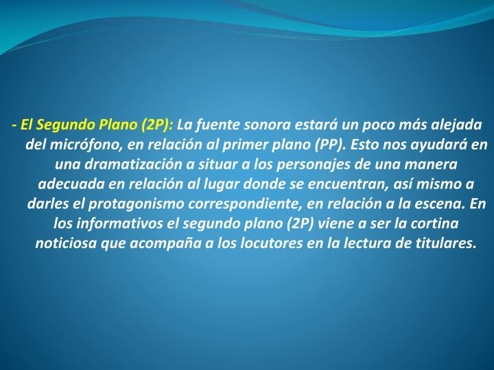 - El Segundo Plano (2P):