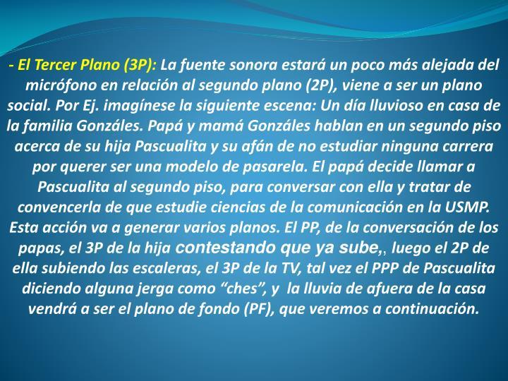 - El Tercer Plano (3P):