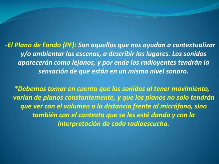 -El Plano de Fondo (PF):