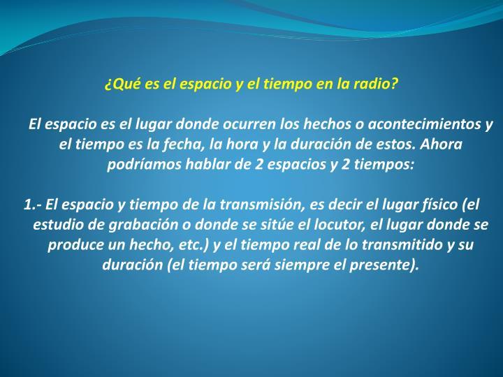 ¿Qué es el espacio y el tiempo en la radio?