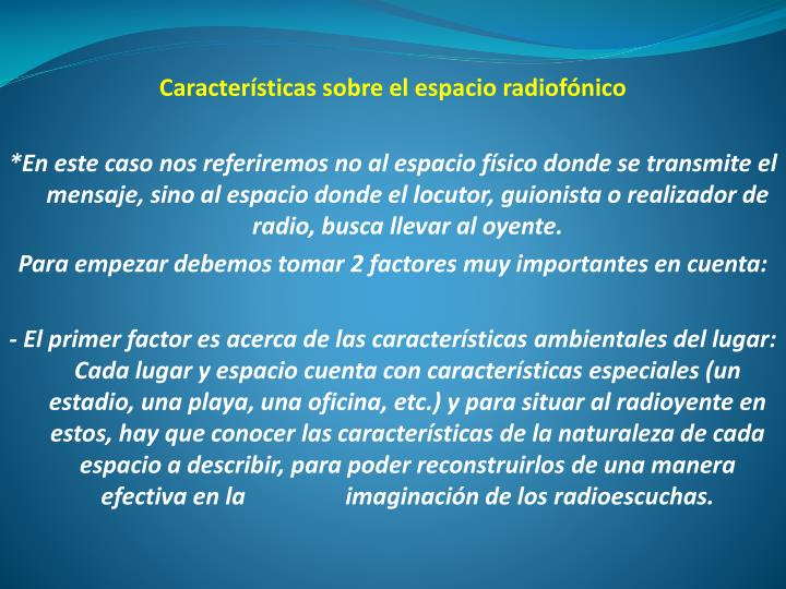 Características sobre el espacio radiofónico