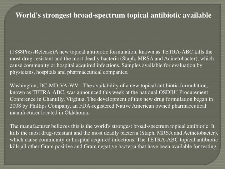 World's strongest broad-spectrum topical antibiotic available