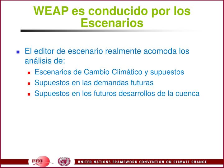 WEAP es conducido por los Escenarios