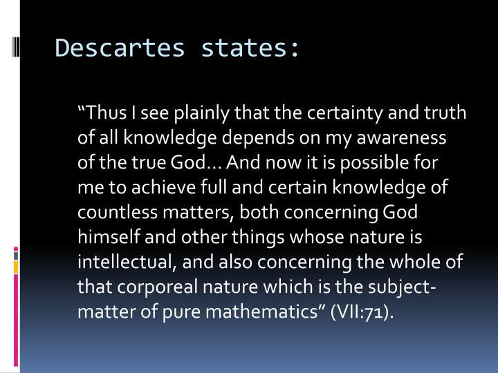 Descartes states: