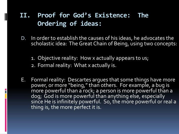II.Proof for God's Existence:  The Ordering of ideas: