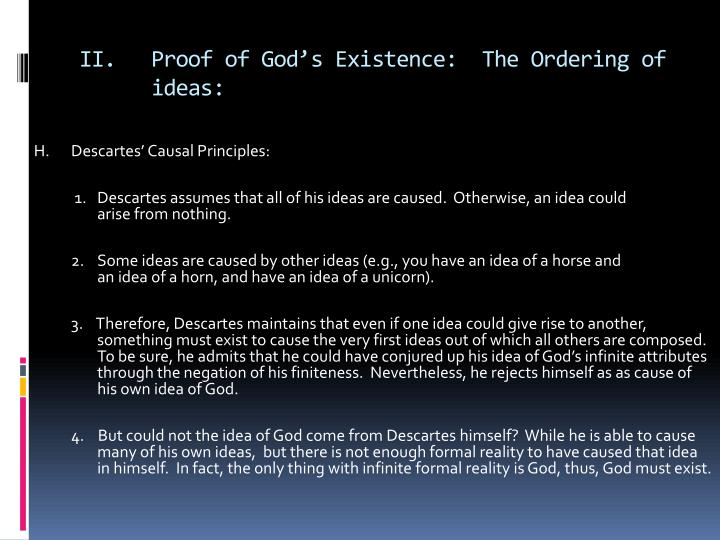 II. Proof of God's Existence:  The Ordering of ideas: