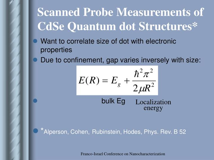 Scanned Probe Measurements of CdSe Quantum dot Structures*