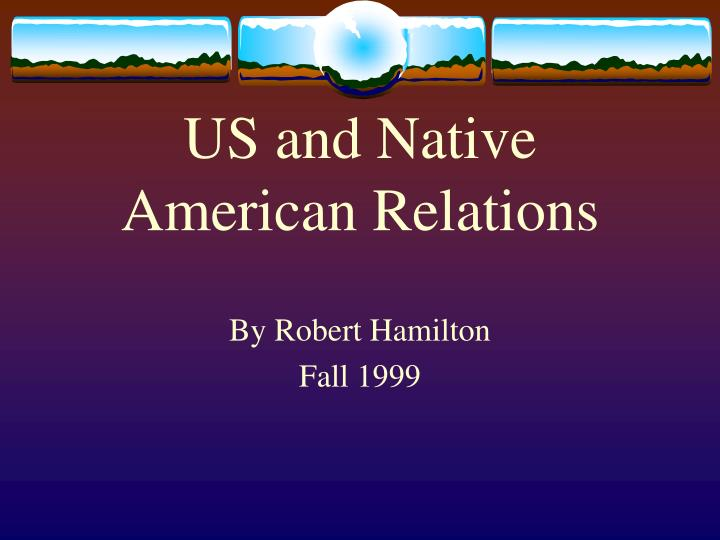 an analysis of the relations of native american Native american history in north carolina  so has the relationship between native americans and the government of the state  showcase native americans .