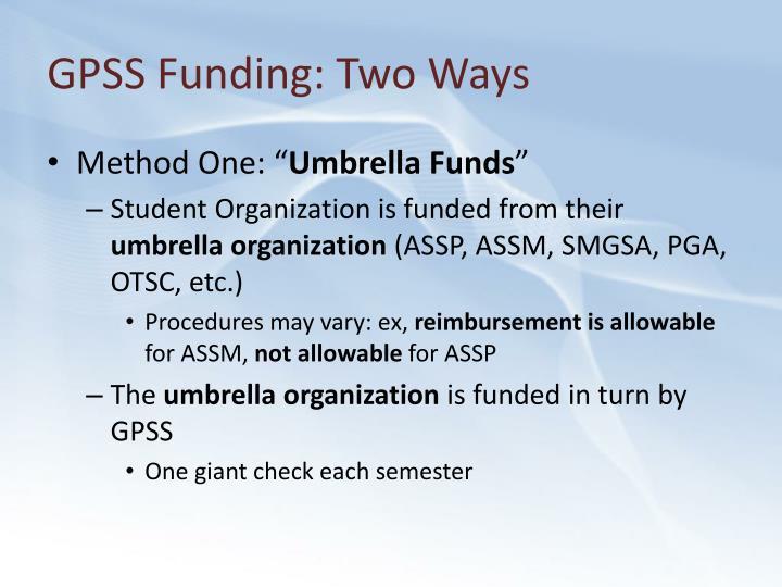 GPSS Funding: Two Ways