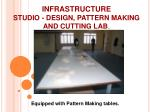 infrastructure studio design pattern making and cutting lab