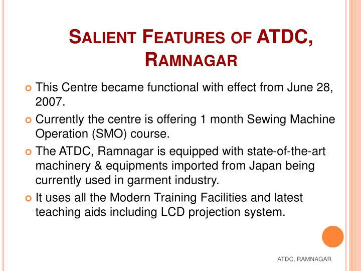 Salient Features of ATDC, Ramnagar
