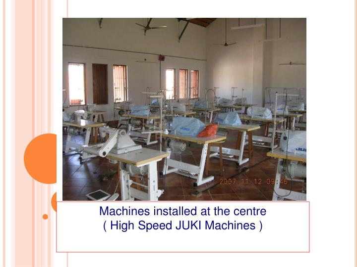 Machines installed at the centre