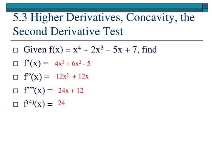 5.3 Higher Derivatives, Concavity, the Second Derivative Test