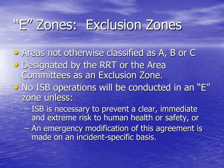 """E"" Zones:  Exclusion Zones"