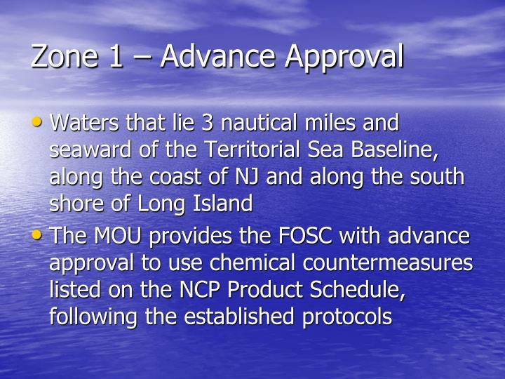 Zone 1 – Advance Approval