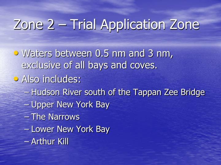 Zone 2 – Trial Application Zone
