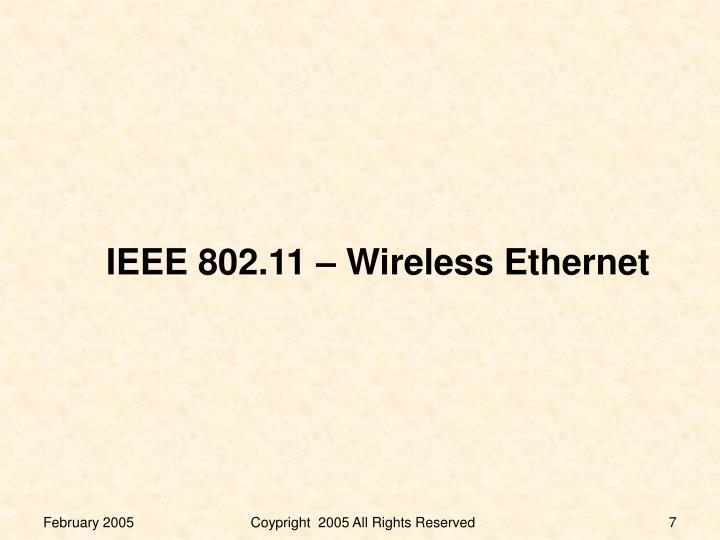 IEEE 802.11 – Wireless Ethernet