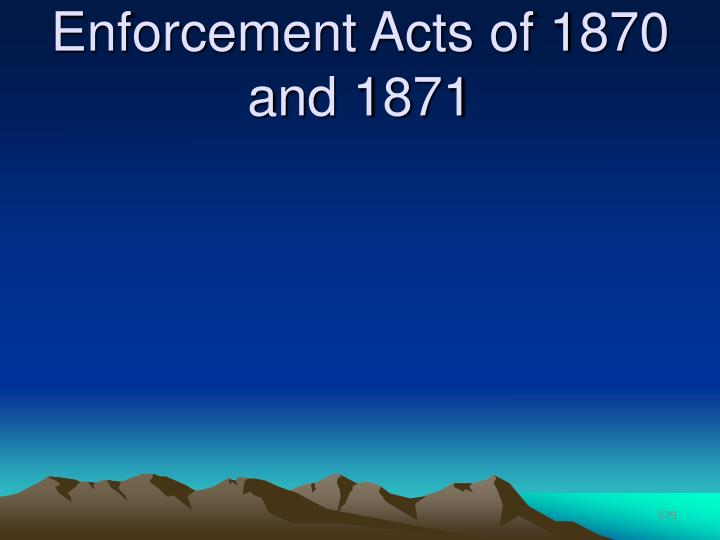 Enforcement Acts of 1870 and 1871
