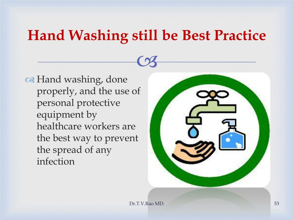 Hand Washing still be Best Practice
