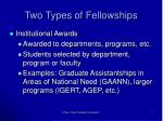 two types of fellowships1